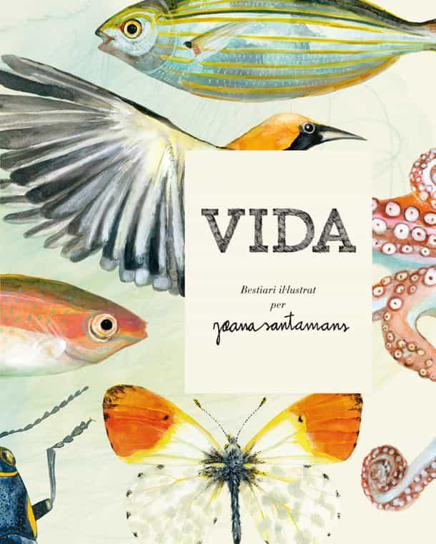 Vida. Bestiari Il·lustrat Per Joana Santamans - Santamans Joana