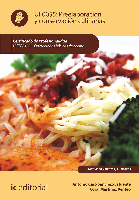 (i.b.d.) Preelaboración Y Conservación Culinarias. Hotr0108 - Operacio - Caro Sanchez-lafuente Antonio
