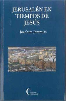 Jerusalén En Tiempos De Jesús ( Nueva Edición ) - Jeremias Joachim
