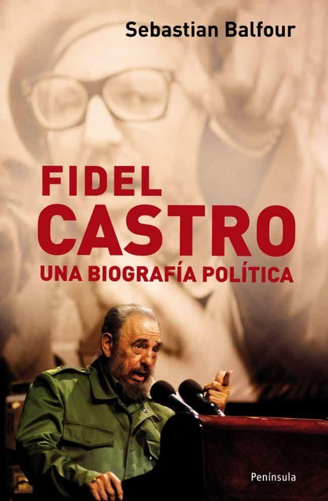 Fidel Castro: Una Biografia Politica - Balfour Sebastian (ed)