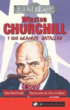 Winston Churchill Y Sus Grandes Batallas - Macdonald Alan
