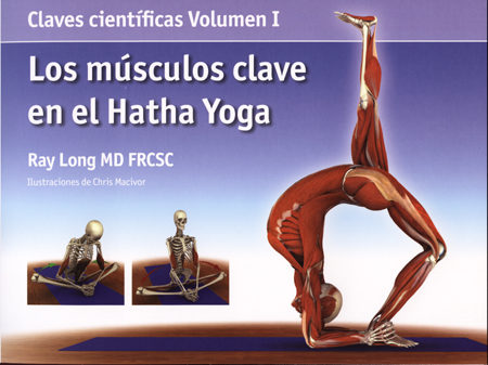 Los Musculos Clave En El Hatha Yoga (volumen I) - Long Ray