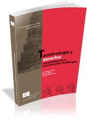 Terminologia Y Derecho : Complejidad De La Comunicacion Multiling Ue - Cabre M. Teresa