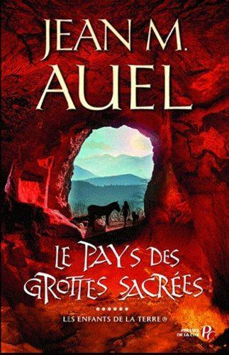 Le Pays Des Grottes Sacrées: Serie Les Enfants De La Terre (vol N º 6) - Auel Jean Marie