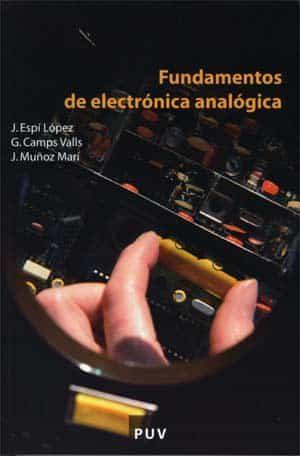 Fundamentos De Electronica Analogica - Espi Lopez Jose