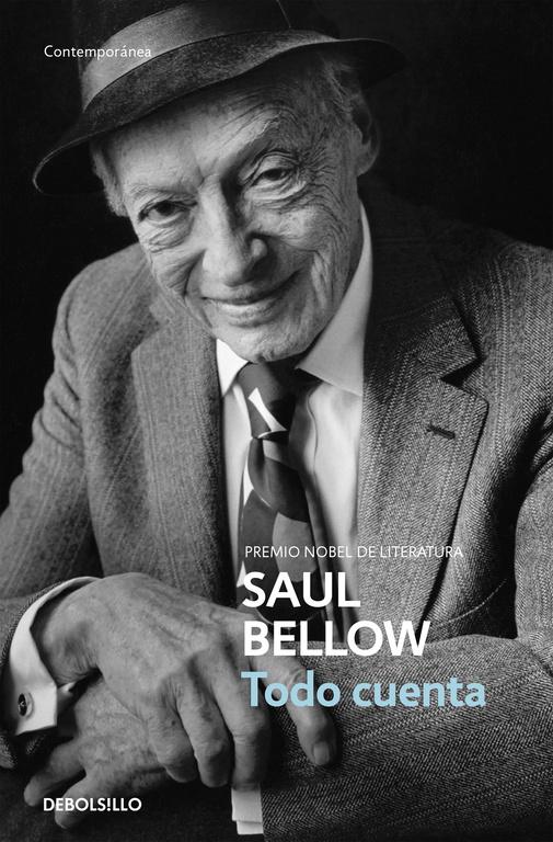 Todo Cuenta: Del Pasado Remoto Al Futuro Incierto - Bellow Saul