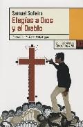 Elegias A Dios Y Al Diablo - Solleiro Samuel