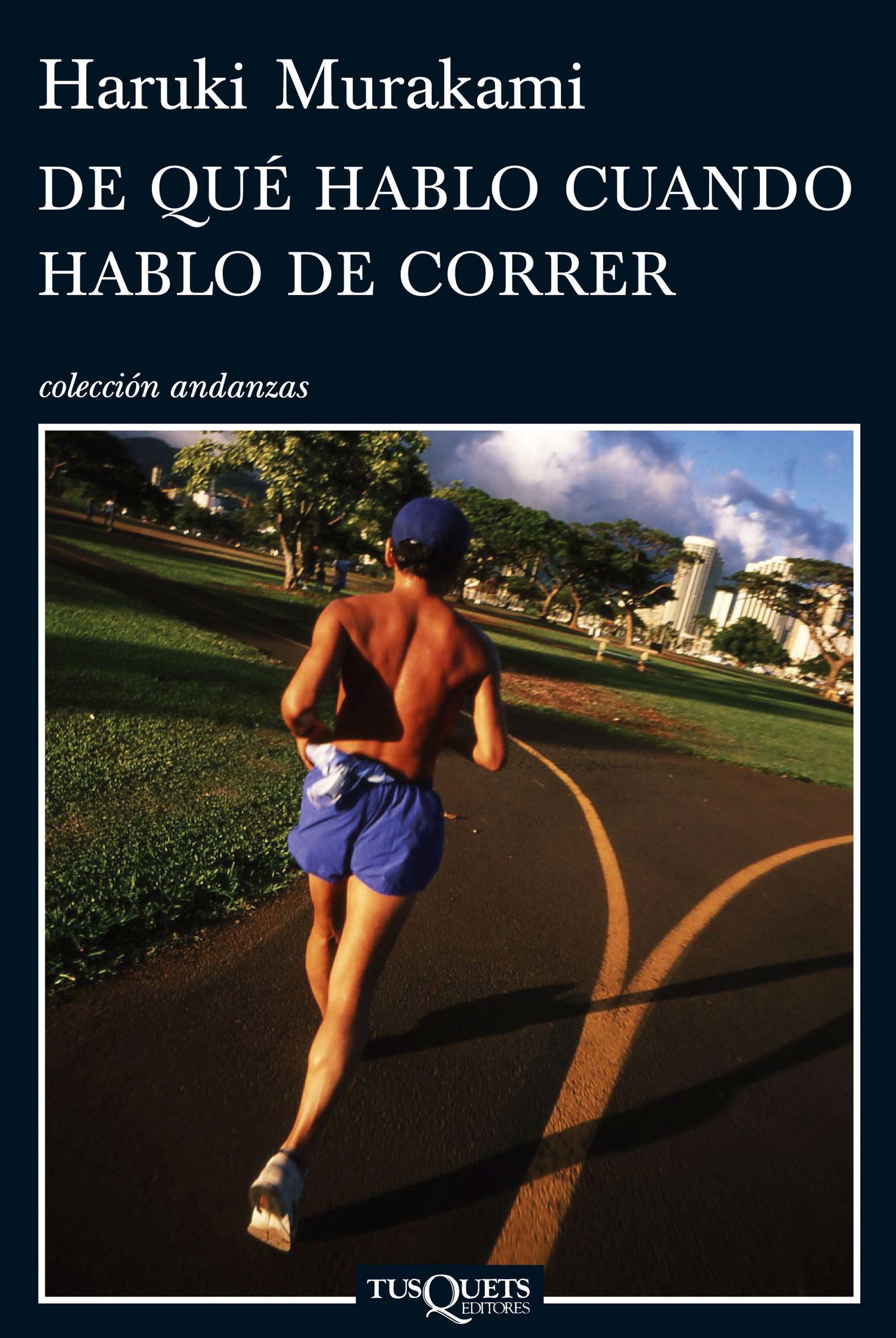 De Que Hablo Cuando Hablo De Correr - Murakami Haruki