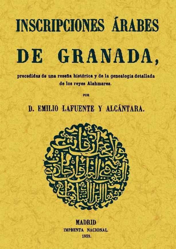 Inscripciones Arabes De Granada (ed. Facsimil) - Lafuente Alcantara Emilio