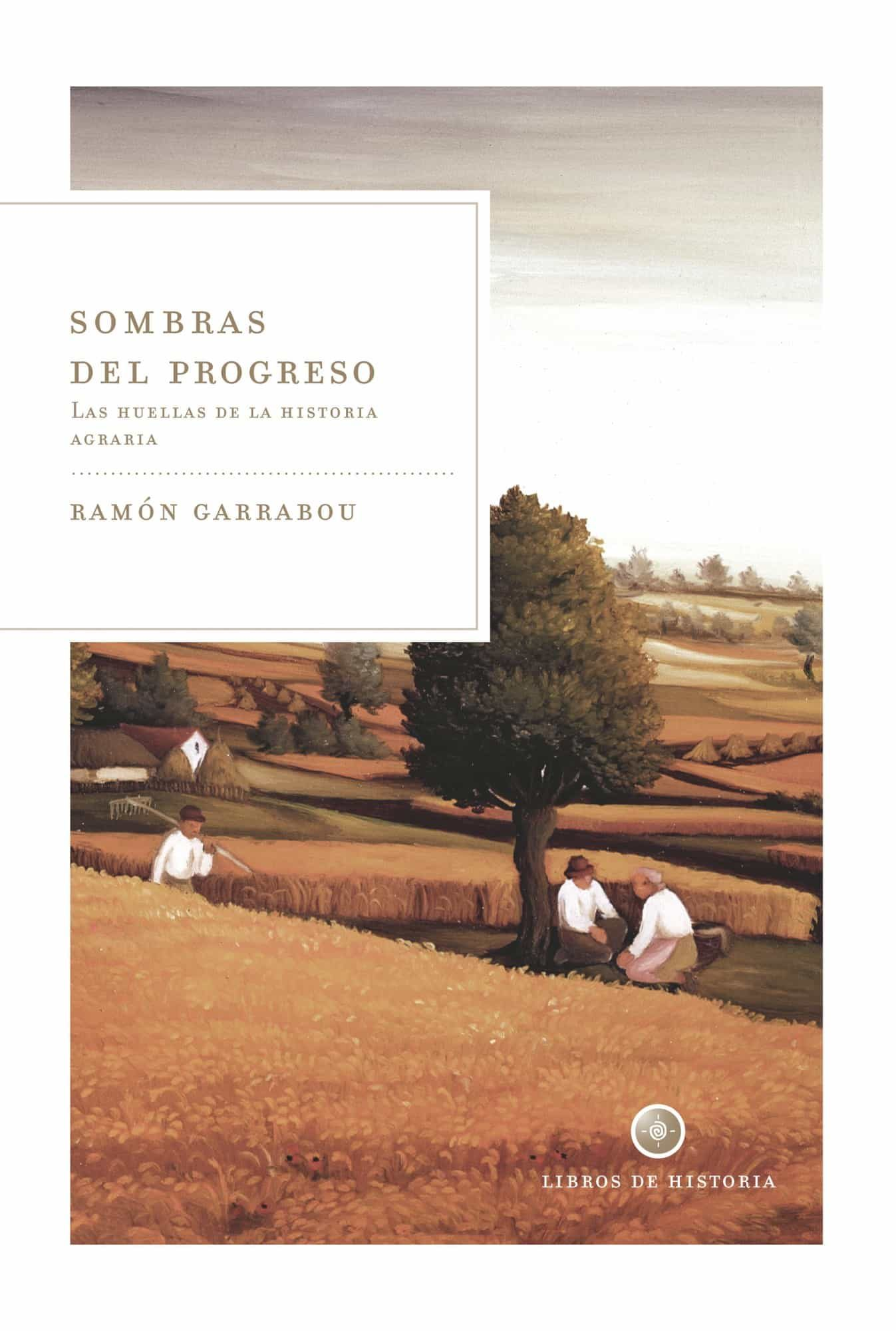 Sombras Del Progreso: La Huella De La Historia Agraria - Garrabou Segura Ramon