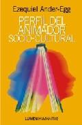 Perfil Del Animador Socio-cultural - Ander-egg Ezequiel