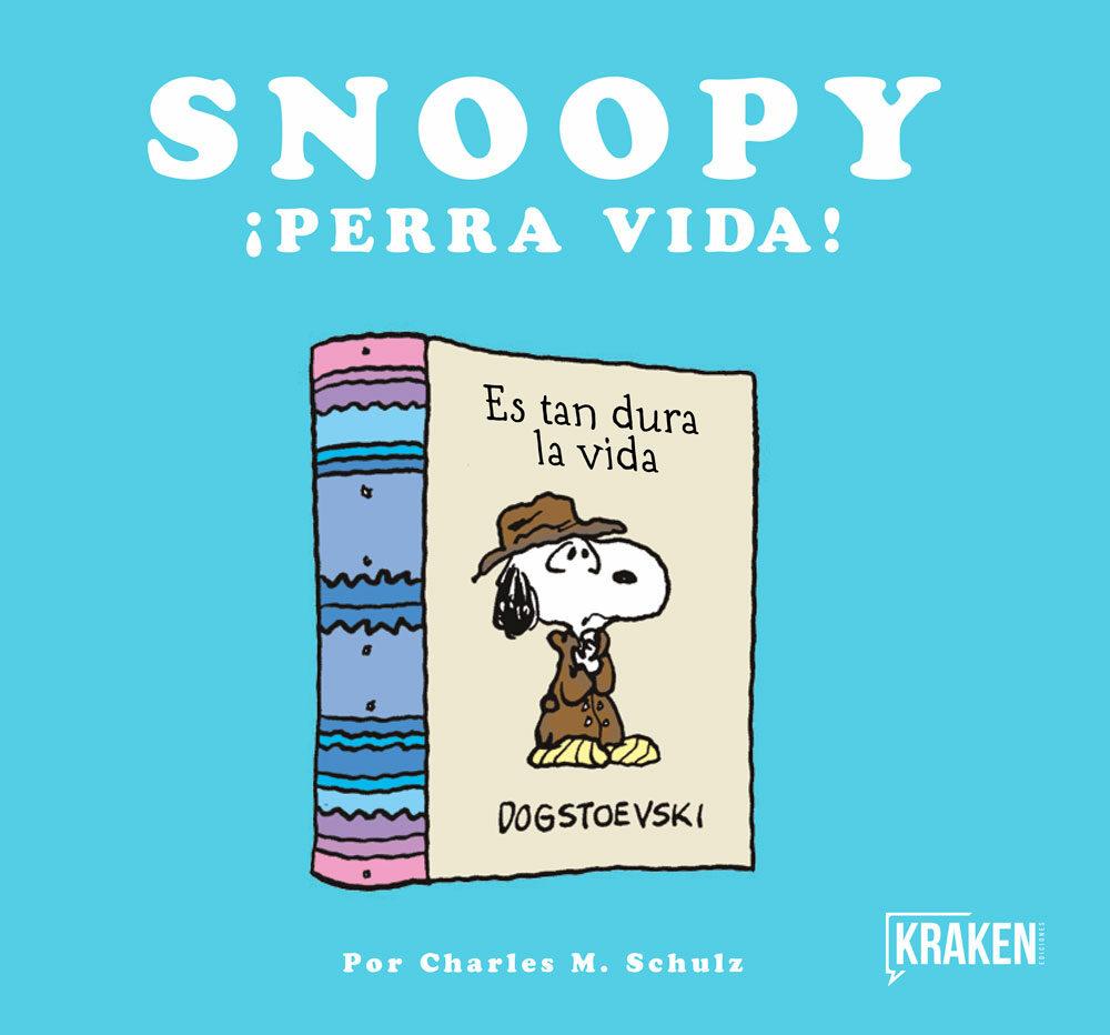 Snoopy ¡perra Vida! - Schulz Charles M.