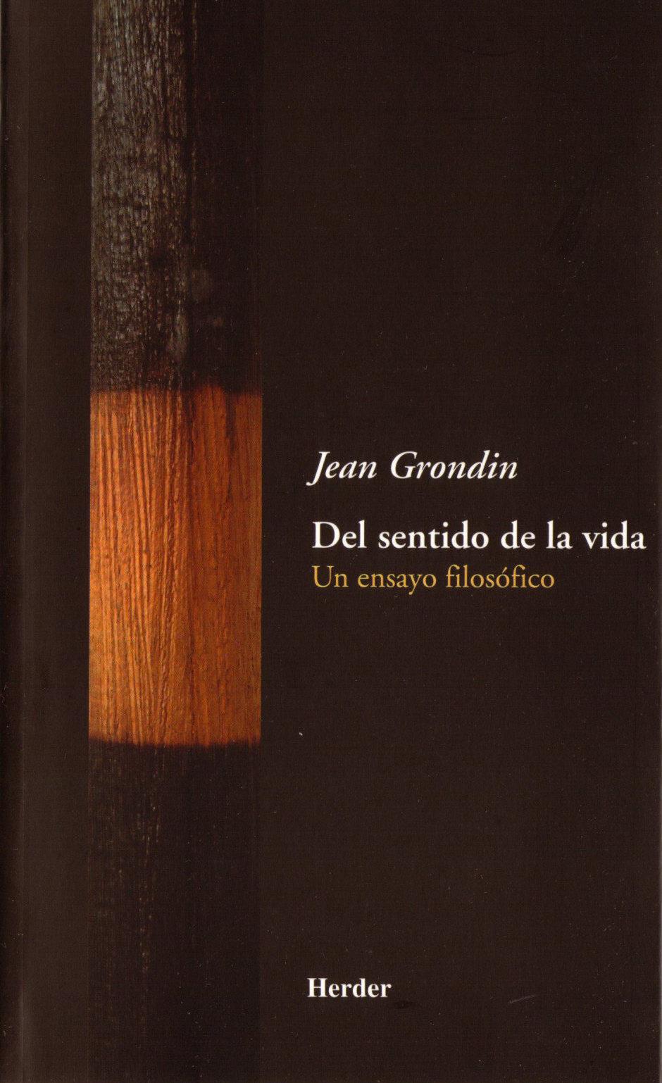Del Sentido De La Vida: Un Ensayo Filosofico - Grondin Jean