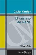 El Camino De Maria. Vida Y Mision - Garrido Javier