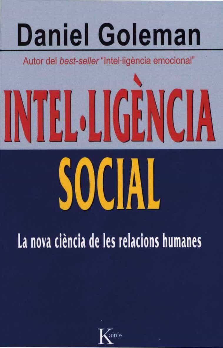 Intel·ligencia Social: La Nova Ciencia De Les Relacions Humanes - Goleman Daniel
