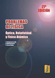 Problemas De Fisica. Optica Relatividad Y Fisica Atomica - Vv.aa.