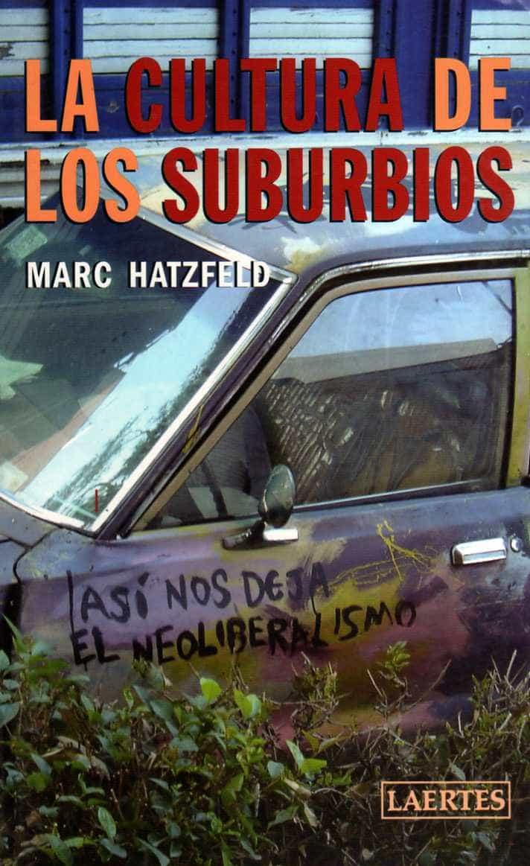 La Cultura De Los Suburbios - Hatzfeld Marc