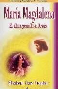 Maria Magdalena: El Alma Gemela De Jesus - Prophet Elizabeth Clare