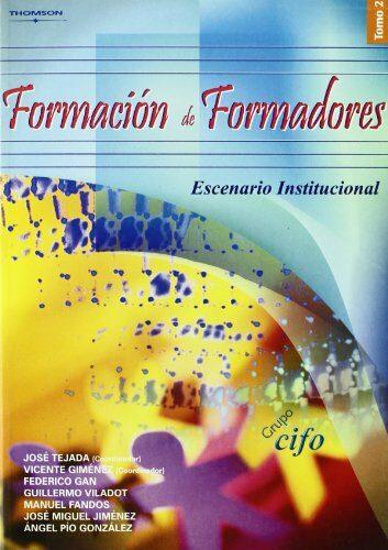 Formacion De Formadores: Escenario Institucional. Tomo Ii - Tejada Jose