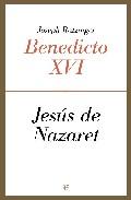 Jesus De Nazaret - Ratzinger Joseph (benedicto Xvi)