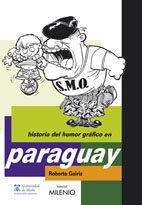 Historia Humor Grafico Paraguay - Goiriz Roberto