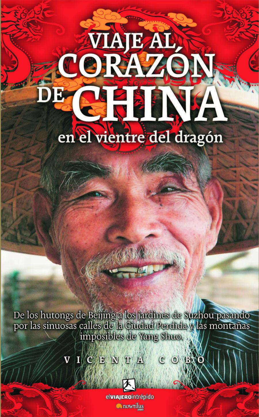 Viaje Al Corazon De China: En El Vientre Del Dragon - Cobo Vicenta