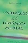 El Milagro De La Dinamica Mental - Murphy Joseph