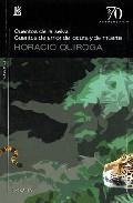 Cuentos De La Selva; Cuentos De Amor De Locura Y De Muerte - Quiroga Horacio
