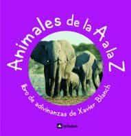 Animales De La A A La Z - Blanch Xavier