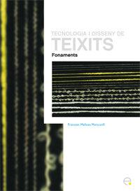 Tecnologia I Disseny De Teixits: Fonaments - Mañosa Xavi
