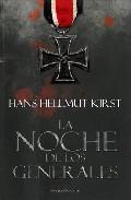 La Noche De Los Generales - Kirst Hans Hellmut