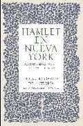 Hamlet En Nueva York: Autores Obras Paisajes. Escritos Literari Os - Garcia De Enterria Eduardo
