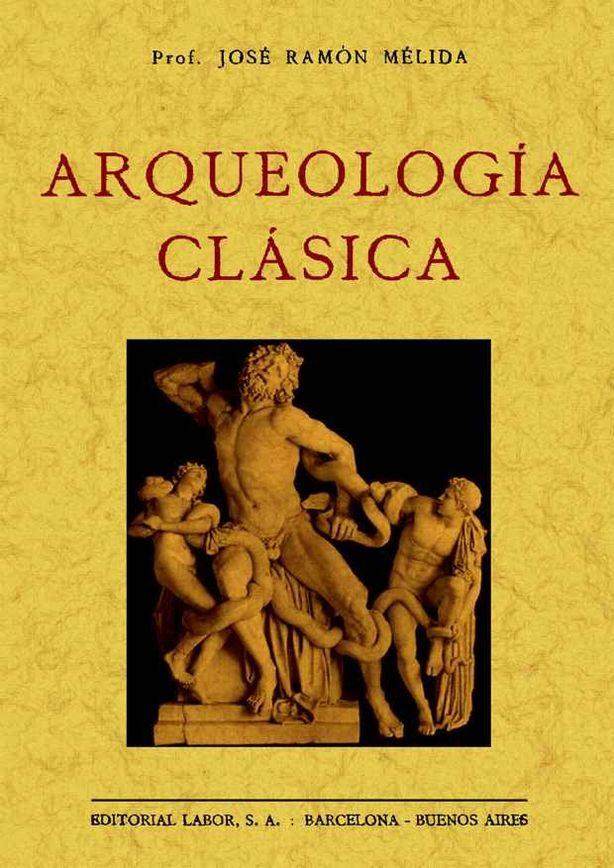 Arqueologia Clasica (ed. Facsimil) - Melida Y Alinari Jose Ramon