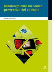 Mantenimiento Mecanico Preventivo Vehiculo (grado Medio) - Vv.aa.