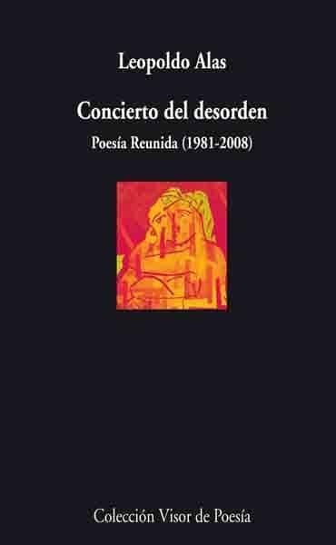 Concierto Del Desorden: Poesia Reunida (1981-2008) - Alas Leopoldo (seud. Clarin)