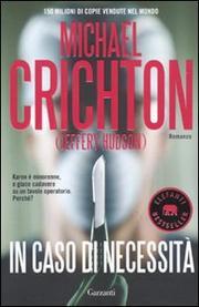 In Caso Di Necessita - Crichton Michael