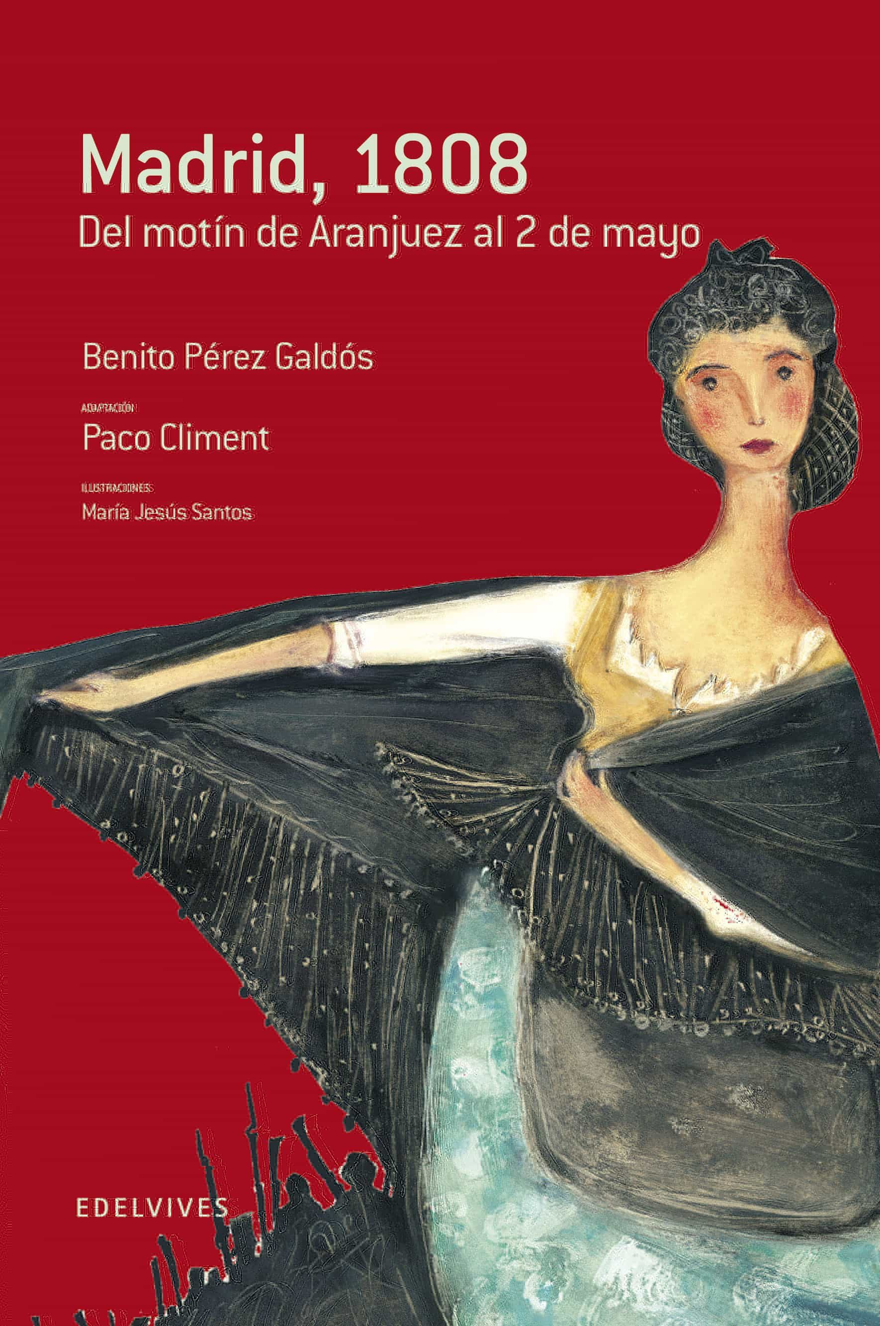Madrid 1808 (del Motin De Aranjuez Al 2 De Mayo) - Perez Benito
