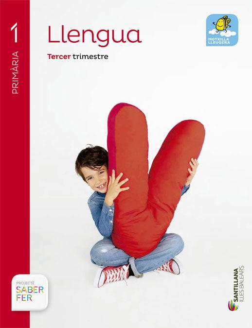 Llengua 1º Primaria Saber Fer Ed 2015 Illes Balears (catala) - Vv.aa.