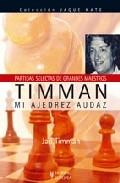 Timman. Mi Ajedrez Audaz - Timman Jan