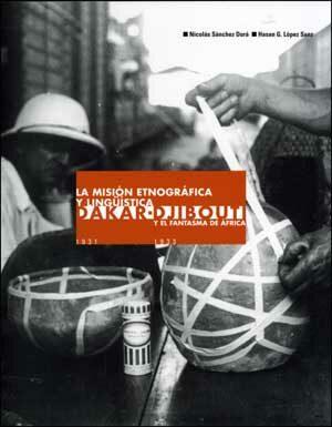 Mision Etnografica Y Linguistica Dakar-djibout Y El Fantasma De Africa - Sanchez Dura Nicolas