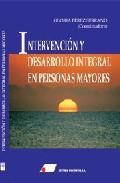 Intervencion Y Desarrollo Integral En Personas Mayores - Perez Serrano Gloria