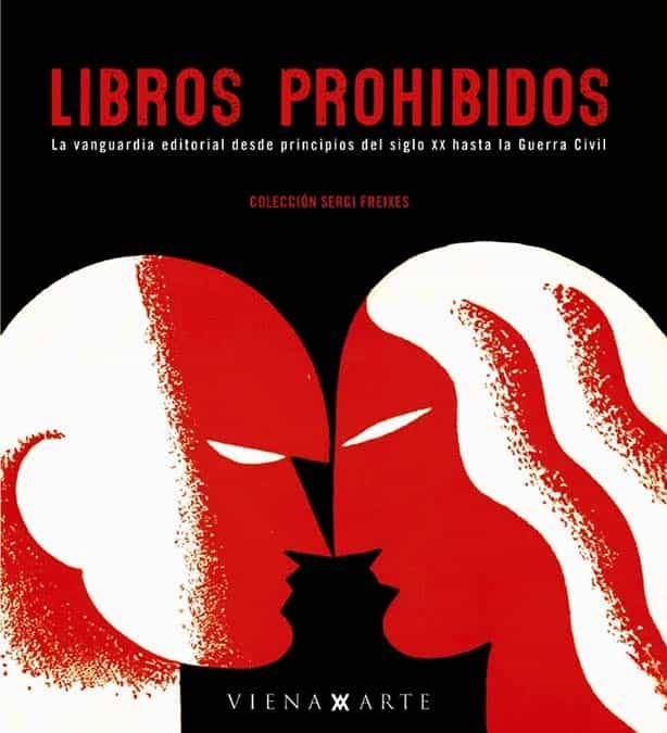 Libros Prohibidos: La Vanguardia Editorial Desde Principios Del S Iglo - Vv.aa.