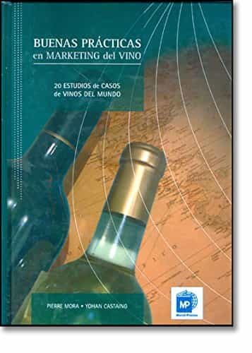Buenas Practicas En Marketing Del Vino - Mora Pierre