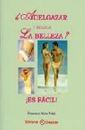 ¿adelgazar Y Realzar La Belleza?: ¡es Facil! - Nieto Vidal Francisco