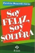 Soy Feliz Soy Soltera - Becerril Arenz Patricia