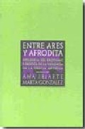 Entre Ares Y Afrodita - Iriarte Ana