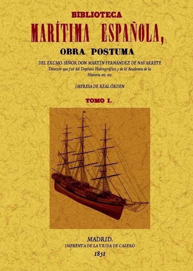 Biblioteca Maritima Española (2 Vols) (facsimil) - Fernandez De Navarrete Martin