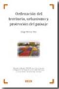 Ordenacion Del Territorio Urbanismo Y Proteccion Del Paisaje - Hervas Mas Jorge