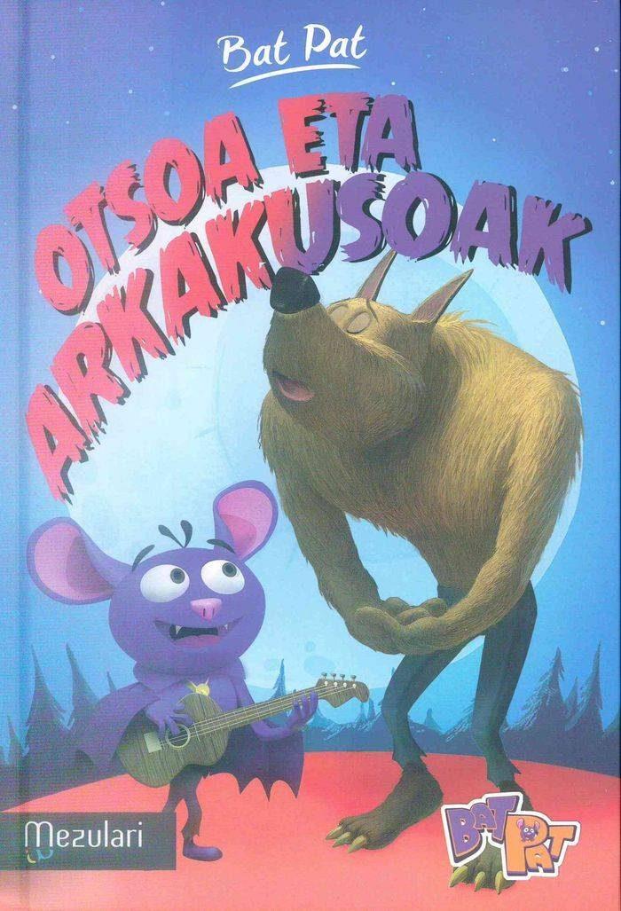 Otsoa Eta Arkakusoak (bat Pat) - Batzuk