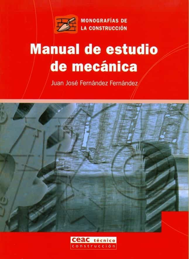 Manual De Estudio De Mecanica - Fernandez Juan Jose